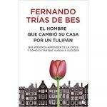 el hombre que cambió su casa por un tulipán portada libro fernando trias de bes
