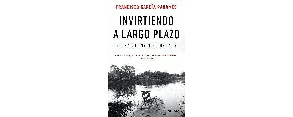 invirtiendo a largo plazo libro portada de Francisco García Paramés