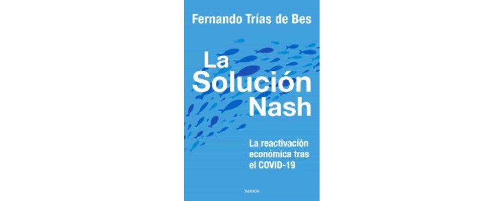 La solución Nash de fernando trias de bes portada del libro