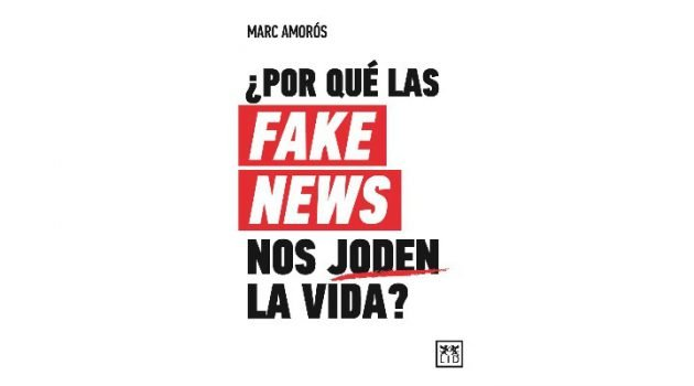 por que las fake news nos joden la vida
